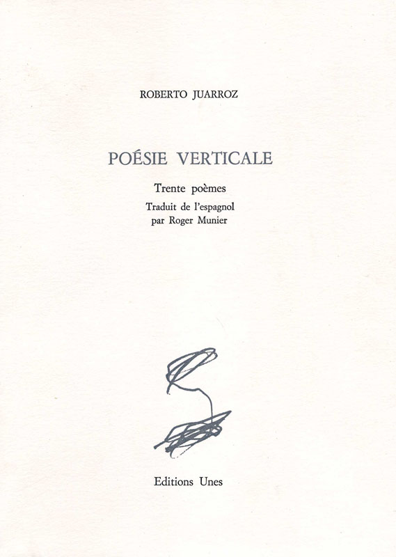 Robert Juarroz, Poésie verticale, Trente poèmes, traduction de Roger Munier, vignette de couverture de Didier Demozay, Unes , 1990
