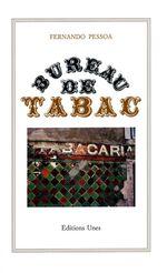 Fernando Pessoa, Bureau de tabac, Editions Unes, nouvelle édition 1993, photographie en couverture de Jean-Pierre Sintive