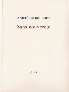Du Bouchet, sans couvercle