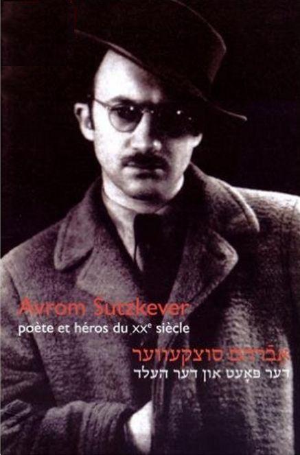 738_avrom_sutzkever_poete_et_heros_du_xxe_siecle_edition_bilingue_francais-yiddish_-_avrom_sutzkever