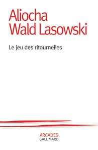 Alicha Wald Lasowski  Le jeu des ritournelles. couv.