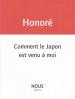 Jean Paul Honoré  comment le Japon est venu à moi