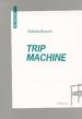 Patrick Bouvet  Trip machine