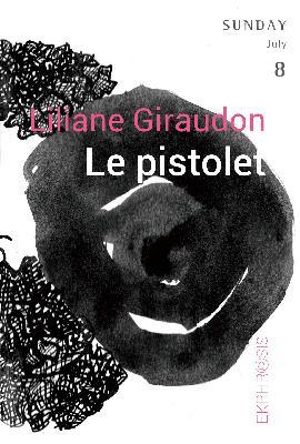 Liliane Giraudon  Le pistolet