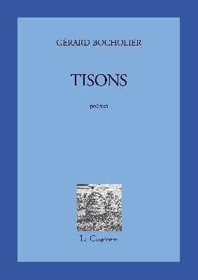 Gérard Bocholier  Tisons