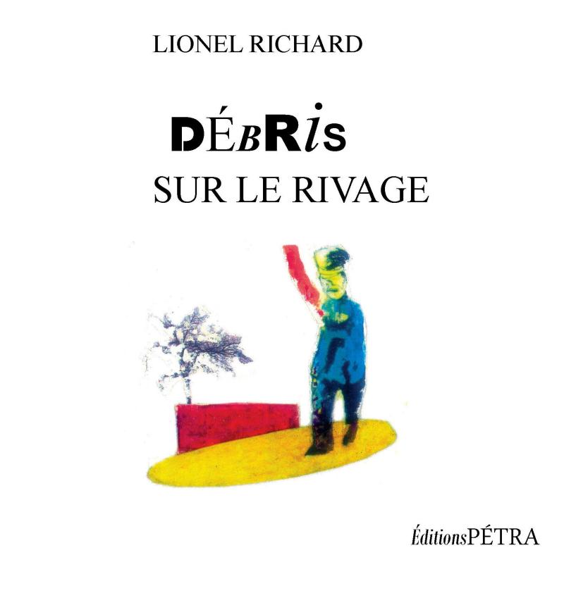 Lionel Richard  débris sur le rivage