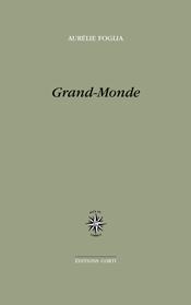 Aurélie Foglia  Grand-Monde