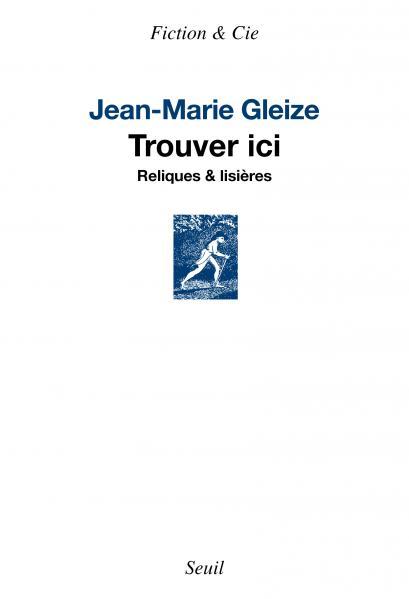 Jean-Marie Gleize  Trouver ici