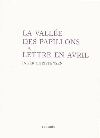 Inger Christensen  La Vallée des Papillons & lettre en avril