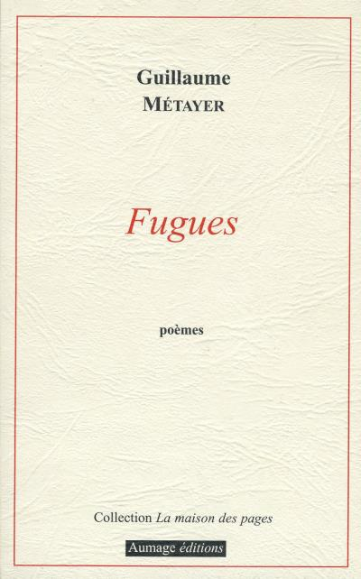 Guillaume Métayer  Fugues
