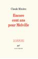 Claude Minière  encore cent ans pour Melville