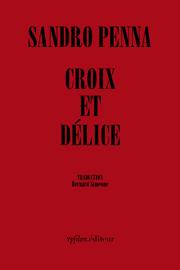 Sandro Penna  croix et délice