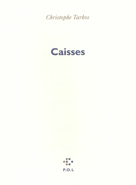 Christophe Tarkos  caisses
