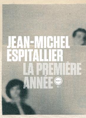 Jean-Michel Espitallier  la première année