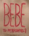 Bebe-tu-performes