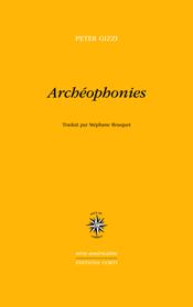 Peter Gizzi  archeophonies