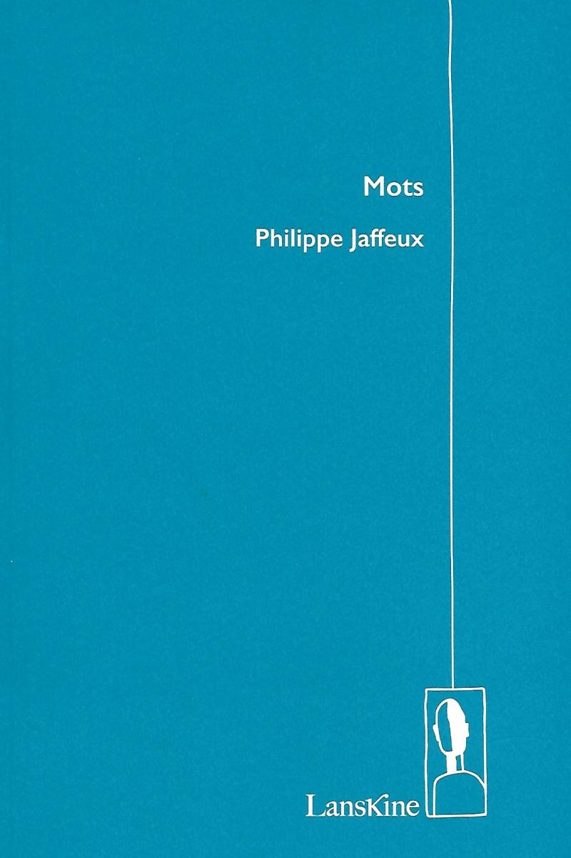 Philippe Jaffeux  Mots