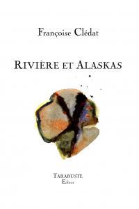 Françoise Clédat  rivières et alaska