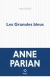 Anne Parian  les granules bleus