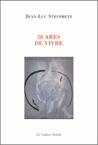 Jean-Luc Steinmetz  28 ares de vivre