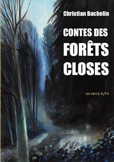 Christian Bachelin  Contes des forêts closes