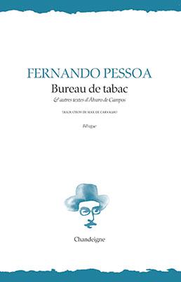 Fernando Pessoa  Bureau de tabac et autres textes d'Alvaro de Campos