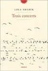 Lola Gruber  trois concerts