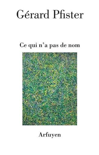 Gérard Pfister  ce qui n'a pas de nom