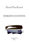 Gérard Titus-Carmel  Horizon d'attente