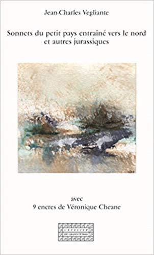 Jean-Charles Vegliante  sonnets du petit pays