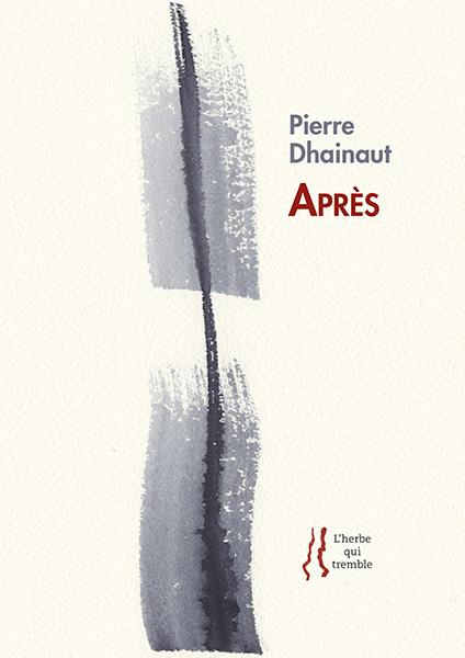 Pierre Dhainaut  après