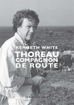 Kenneth White  Thoreau compagnon d e route