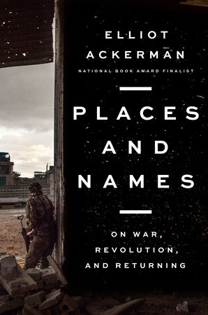 Elliot Ackerman  places and names