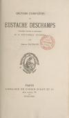 Oeuvres_complètes_de_Eustache_Deschamps_[...]Eustache_Deschamps_bpt6k9763119j
