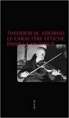 Adorno  le caractère fétiche dans la musique