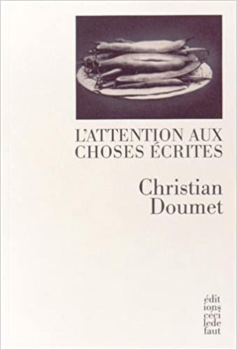 Christian Doumet  l'attention aux choses écrites