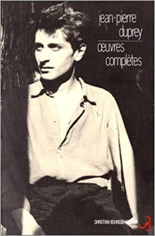 Jean Pierre Duprey oeuvres complètes