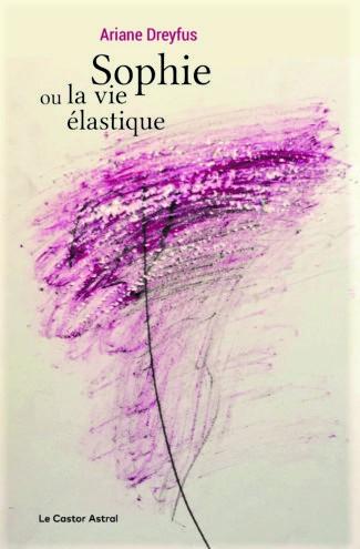 Ariane Dreyfus  Sophie ou la vie élastique  retouche