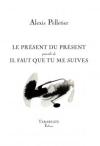 Alexis Pelletier  le présent du présent