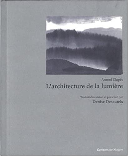 Antoni Clapés  l'architecture de la lumière