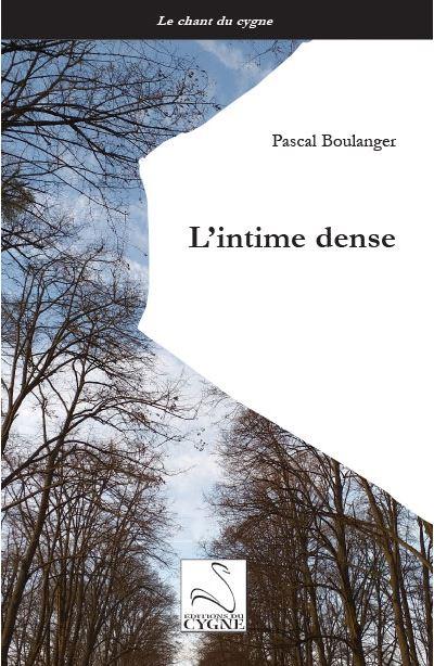 Pascal Boulanger  l'intime dense
