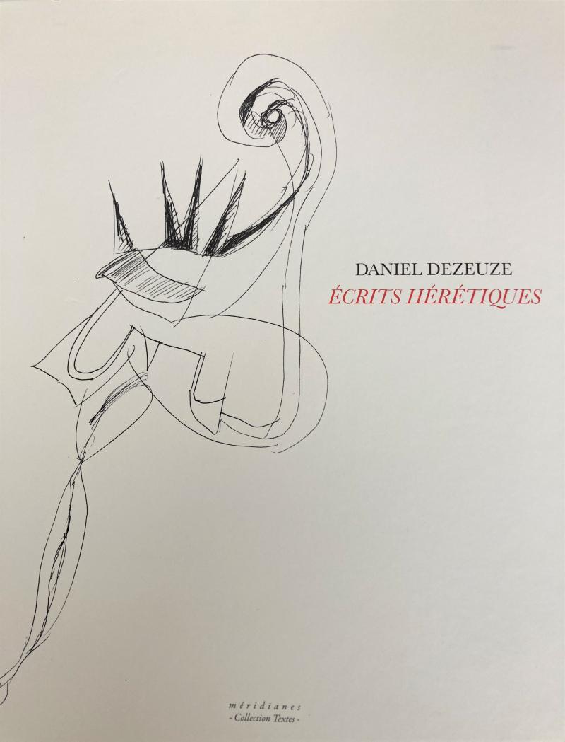 Daniel Dezeuze  écrits hérétiques
