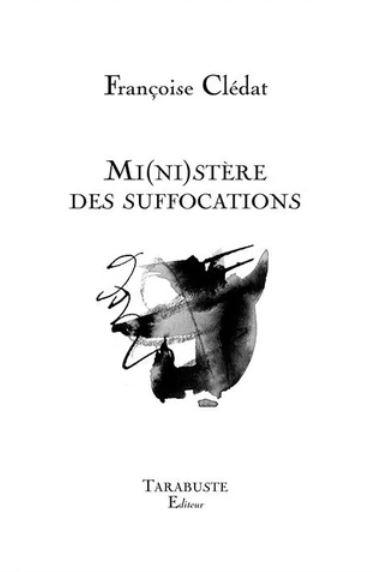 Françoise Clédat  mi(ni)stère des suffocations