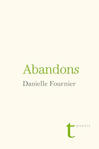Danielle Fournier  Abandons