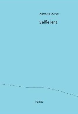 Armand Dupuy  Selfie lent