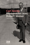 Carl Seelig  Promenades avec Robert Walser