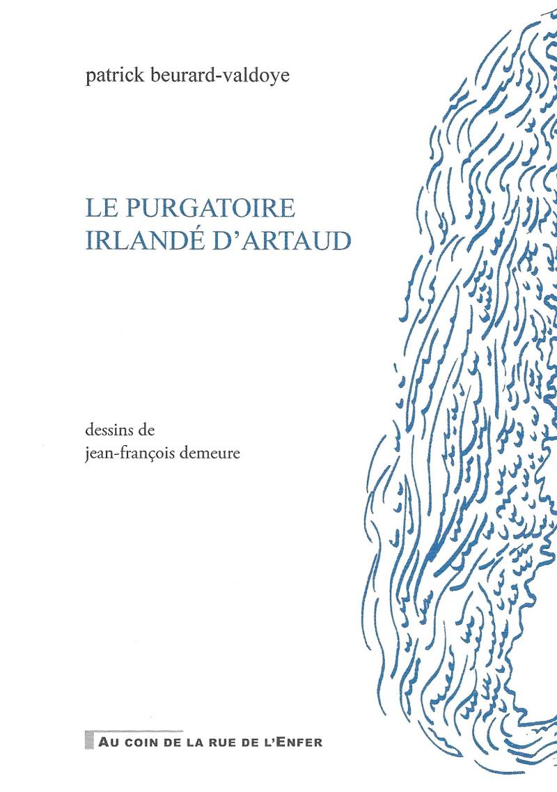 Patrick Beurard Valdoye  le purgatoire irlandé d'Artaud