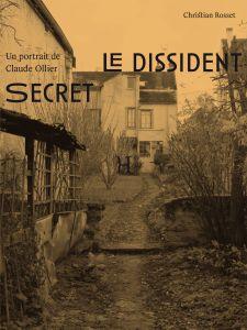 Christian Rosset  le Dissident secret