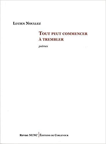 Lucien Noullez  tout peut commencer à trembler
