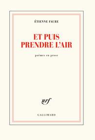 Etienne Faure  et puis prendre l'air